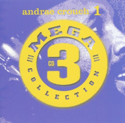 Andrae Crouch Vol. 1 Mega 3 CD Collections Mega 3 CD Collections