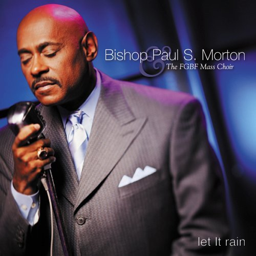 Bishop Paul S. & The Fg Morton Let It Rain
