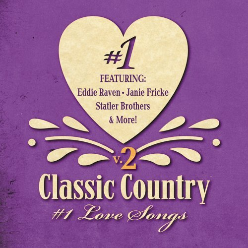 Classic Country Number 1 Love Songs Gilley Fricke Rabbitt Raven Classic Country