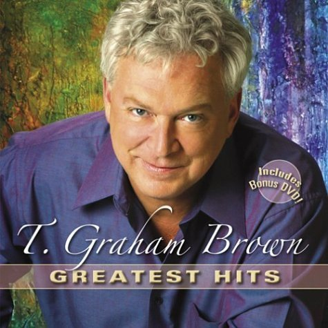 T. Graham Brown Greatest Hits Incl. Bonus DVD
