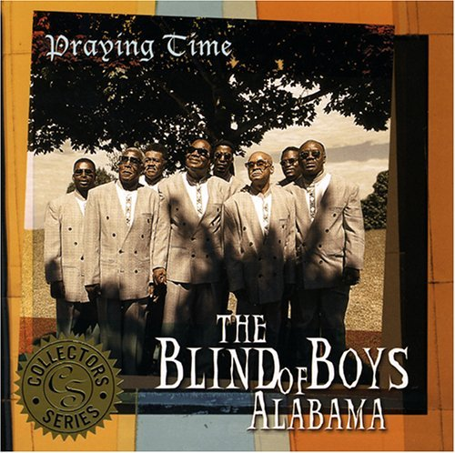 Blind Boys Of Alabama Praying Time