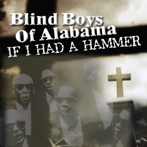 Blind Boys Of Alabama If I Had A Hammer