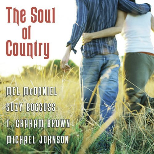 Soul Of Country Soul Of Country Bogguss Johnson Mcdaniel