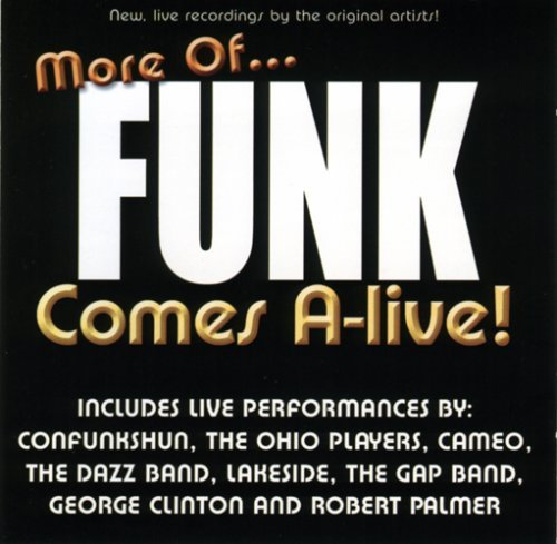 More Of Funk Comes A Live More Of Funk Comes A Live Ohio Players Gap Band Cameo 2 CD Set Incl. Bonus Tracks