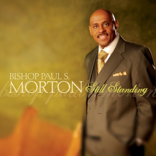 Bishop Paul S. Morton Still Standing