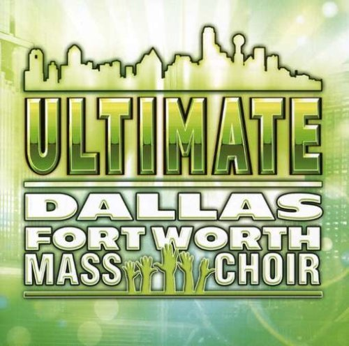 Dallas Ft. Worth Mass Choir Best Of Dallas Ft. Worth Mass