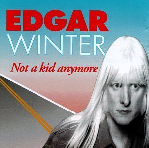Edgar Winter Not A Kid Anymore