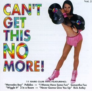 Can't Get This No More! Vol. 2 Can't Get This No More! Watley Fox Astley Rosario Can't Get This No More!