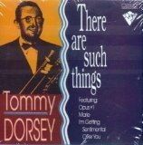 Dorsey Tommy There Are Such Things