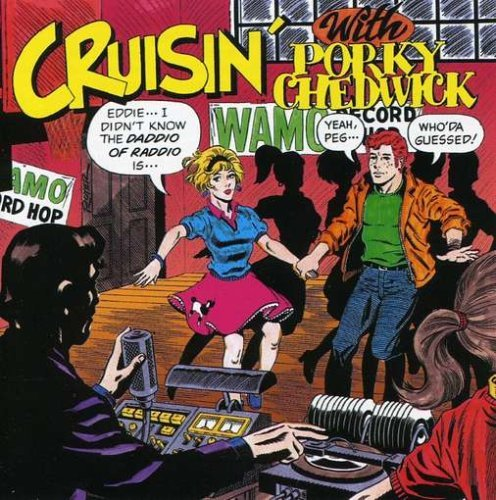 Cruisin' With Porky Chedwic Cruisin' With Porky Chedwick
