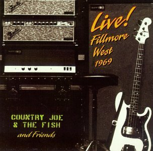 Country Joe & The Fish Live At Fillmore West 1969