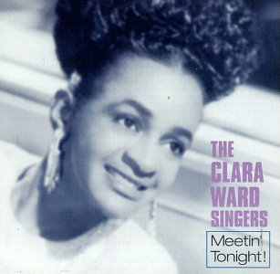 Clara & The Ward Singers Ward Meetin' Tonight