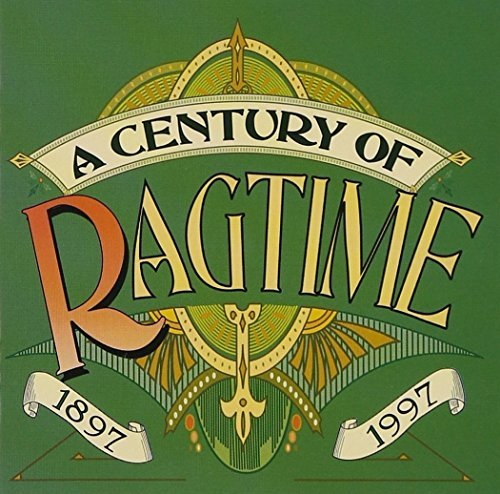 Century Of Ragtime Century Of Ragtime 1897 1997 2 CD