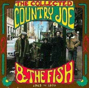 Country Joe & The Fish Collected 1965 To 1970