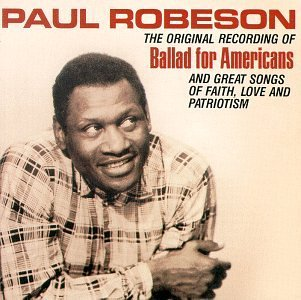 Paul Robeson Ballad For Americans