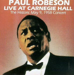 Paul Robeson Live At Carnegie Hall 1958 Robeson (b Bar) Booth (pno)