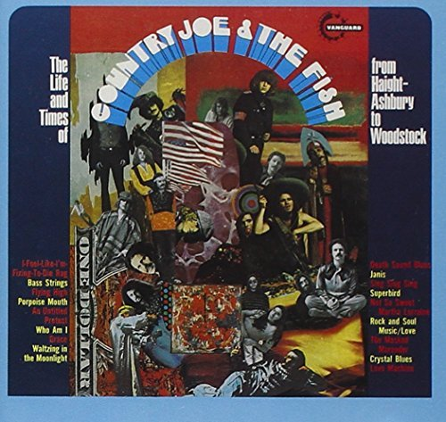Country Joe & The Fish Life & Times Of