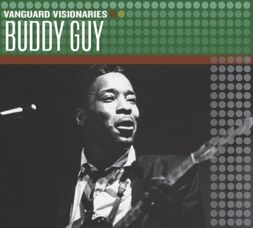 Buddy Guy Vanguard Visionaries