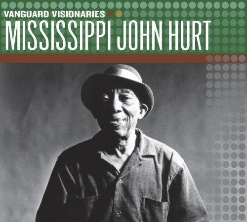 Mississippi John Hurt ###vanguard Visionaries