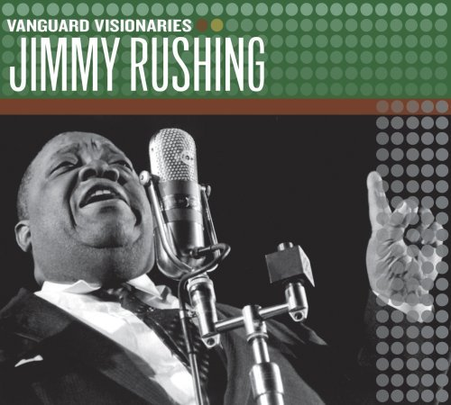 Jimmy Rushing Vanguard Visionaries