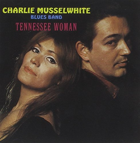Charlie Musselwhite Tennessee Woman