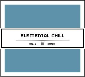 Elemental Chill Vol. 4 Water Funky Lowlives S Tone Inc Elemental Chill