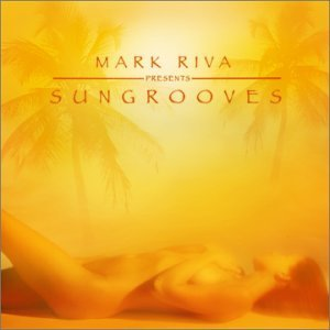 Sungrooves Sungrooves Mixed By Mark Riva