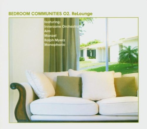 Bedroom Communities Vol. 2 Re Lounge Goton Project Monophonic Bedroom Communities