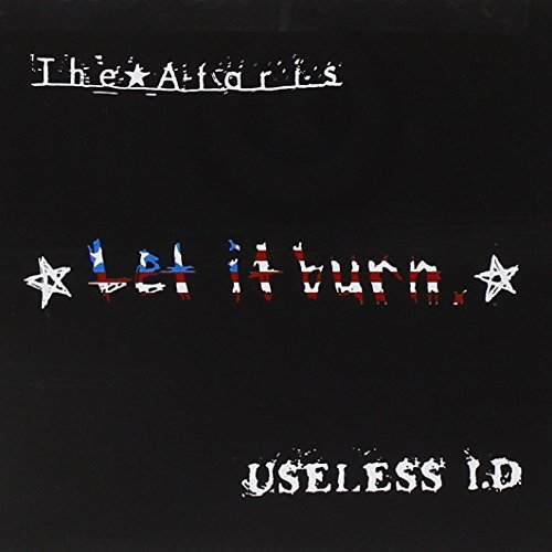 Ataris Useless Id Let It Burn