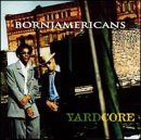 Born Jamericans Yardcore