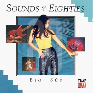 Sounds Of The Eighties Big 80's