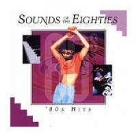 Sounds Of The Eighties 80's Hits