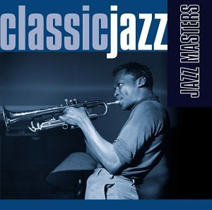 Classic Jazz Jazz Masters Classic Jazz Jazz Masters Cole Brown Hancock Getz Byrd Rollins Fitzgerald Torme