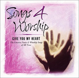 Songs 4 Worship Give You My Heart 2 CD Set Songs 4 Worship