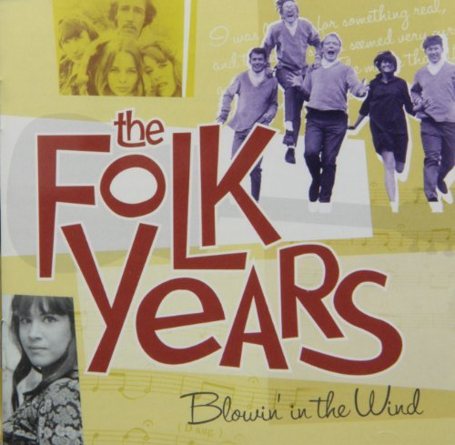 Folk Years Blowin' In The Win Folk Years Blowin' In The Win 2 CD