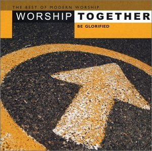 Worship Together Be Glorified 2 CD Set Worship Together