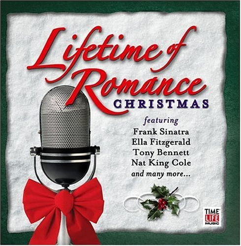Lifetime Of Romance Christmas Lifetime Of Romance Christmas Cole Bennett Martin Day Sinatra Crosby Mathis Tyrell