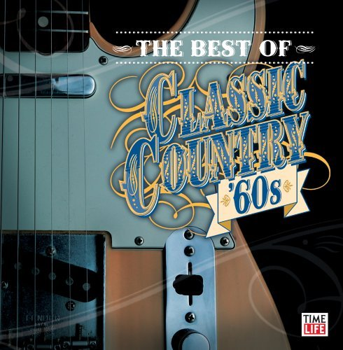 Classic Country Best Of Classic Country The 60