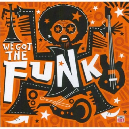We Got The Funk We Got The Funk Cameo Dazz Band Kool & The Gan