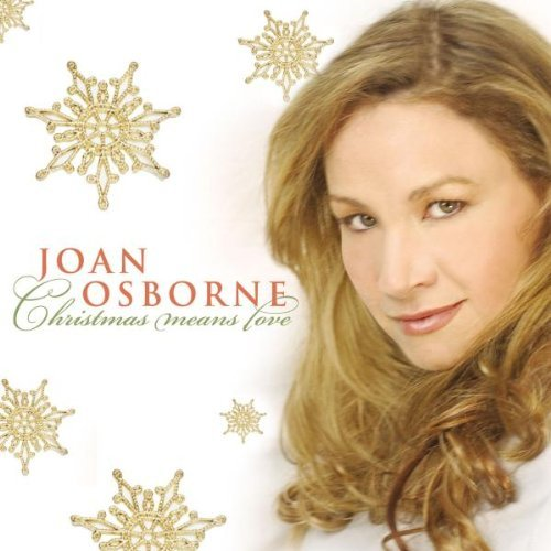 Joan Osborne Christmas Means Love
