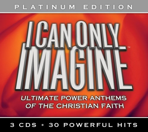 I Can Only Imagine Platinum I Can Only Imagine Platinum 3 CD