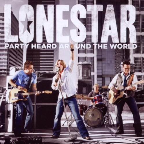 Lonestar Lonestar Party Heard Around T