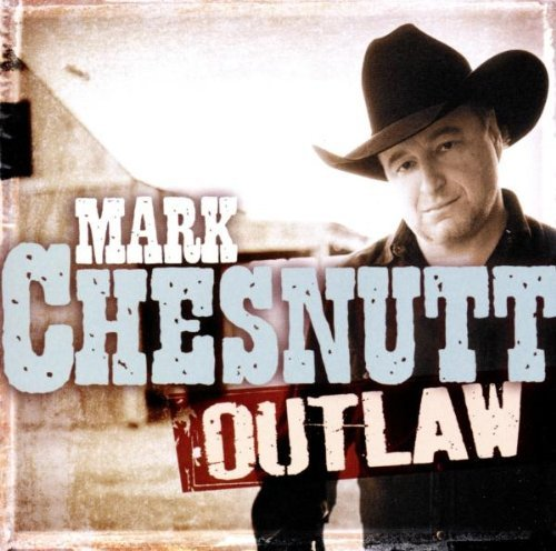 Mark Chesnutt Outlaw