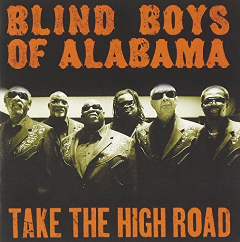 Blind Boys Of Alabama Take The High Road