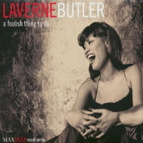 Laverne Butler Foolish Thing To Do