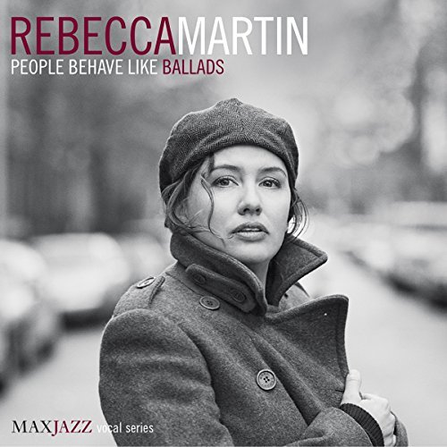 Rebecca Martin People Behave Like Ballads