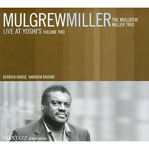 Mulgrew Miller Vol. 2 Live At Yoshi's