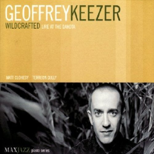 Geoffrey Keezer Wildcrafted Live At The Dakota
