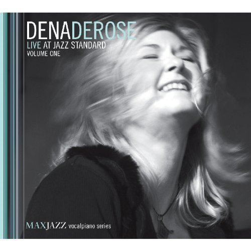 Dena Derose Vol. 1 Live At Jazz Standard