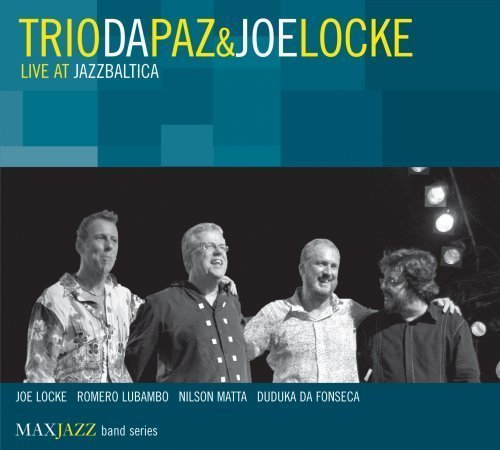 Trio Da Paz & Joe Locke Live At Jazzbaltica